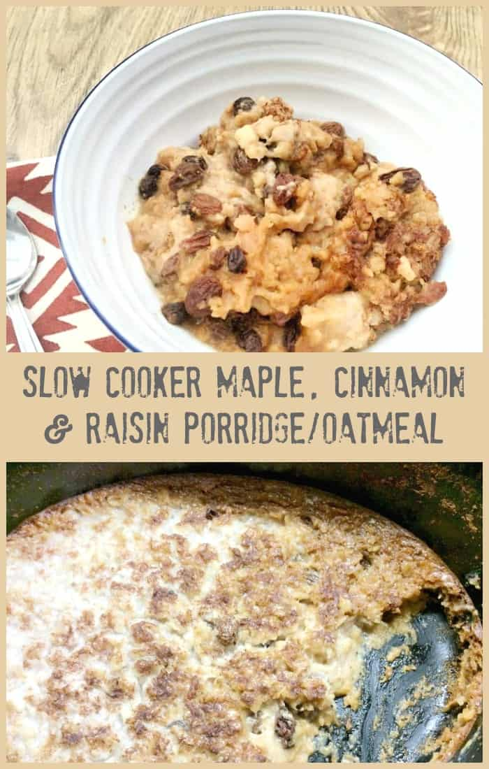 Slow Cooker Maple, Cinnamon and Raisin Porridge/Oatmeal