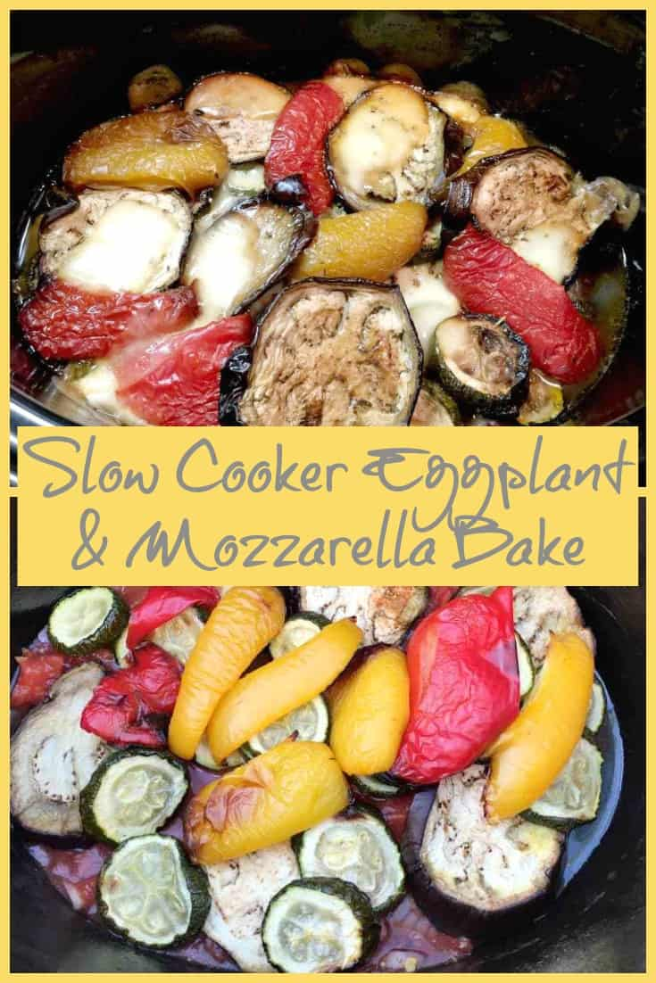 Slow Cooker Eggplant/Aubergine and Mozzarella Bake
