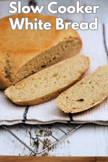"Image of sliced white bread with text overlay reading ""slow cooker white bread""."